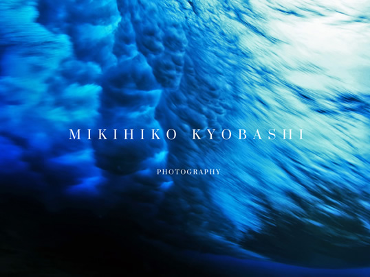 MIKIHIKO KYOBASHI PHOTOGRAPHY