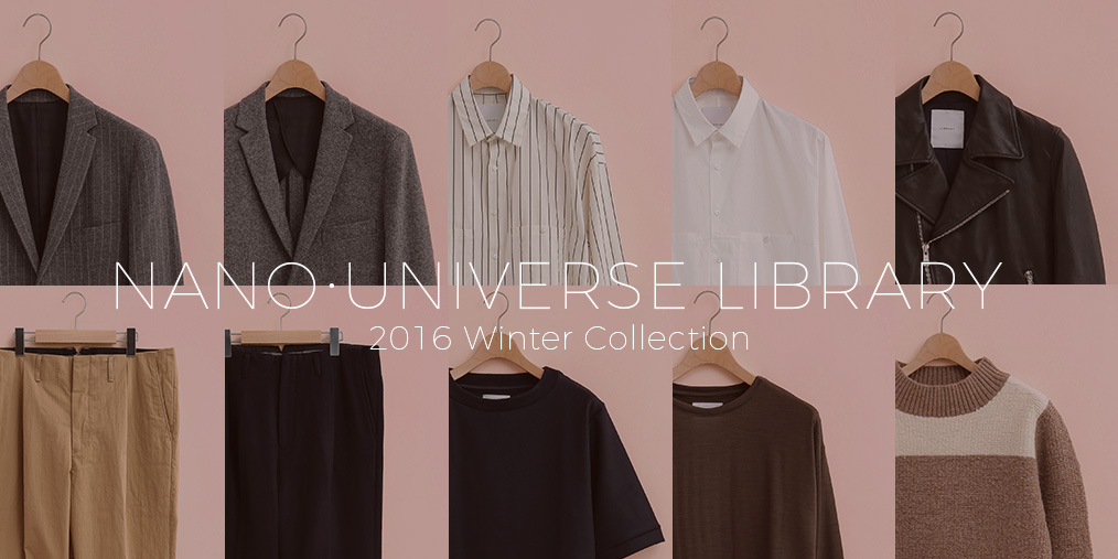 2016AW メンズNANO・UNIVERSE LIBRARY WINTER COLLECTION / バナー